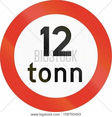 Norwegian Regulatory Road Sign - No Vehicles Over 12 Tons. Tonn Means Ton