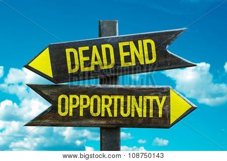 Dead End - Opportunity signpost with sky background