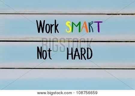 Work smart not hard message