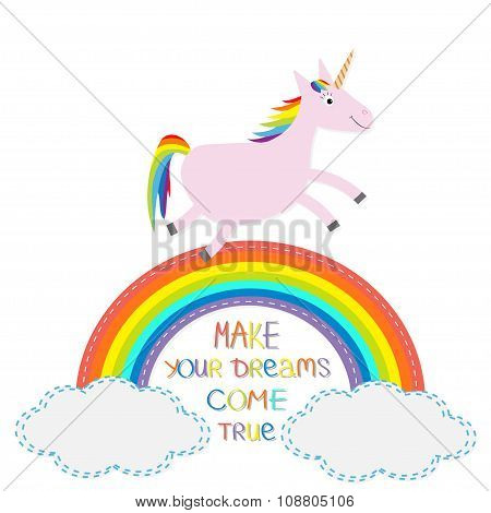 Rainbow And Cloud In The Sky. Cute Unicorn. Make Your Dreams Come True.  Quote Motivation Colored Ca