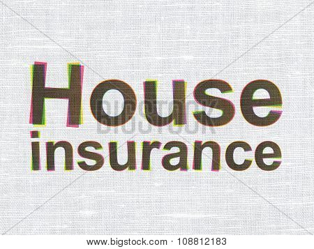 Insurance concept: House Insurance on fabric texture background