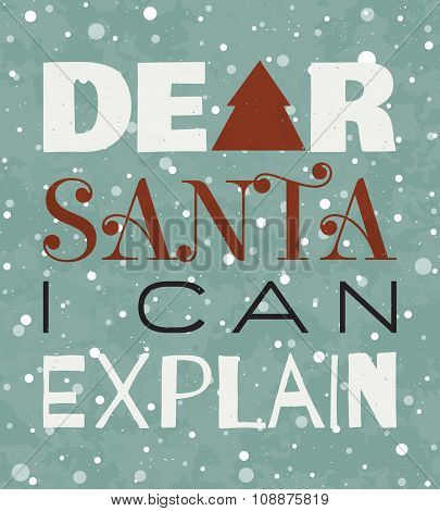 Dear Santa I Can Explain Christmas Grunge Poster.