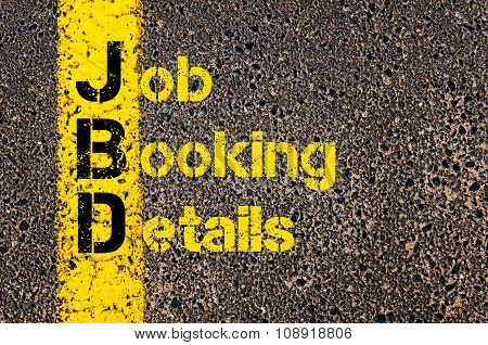 Business Acronym Jbd As Job Booking Details