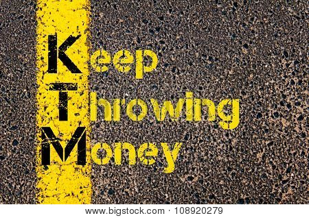 Business Acronym Ktm As Keep Throwing Money