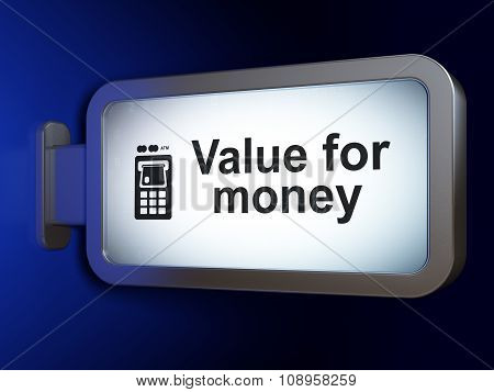 Banking concept: Value For Money and ATM Machine on billboard background