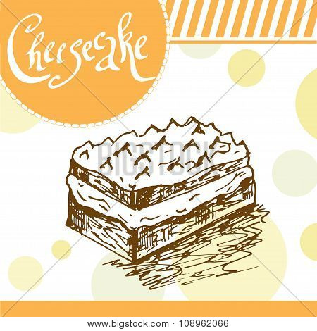 Cheesecake Vector Illustration. Bakery Design. Beautiful Card With Decorative Typography Element. Ch