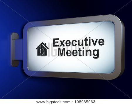 Business concept: Executive Meeting and Home on billboard background