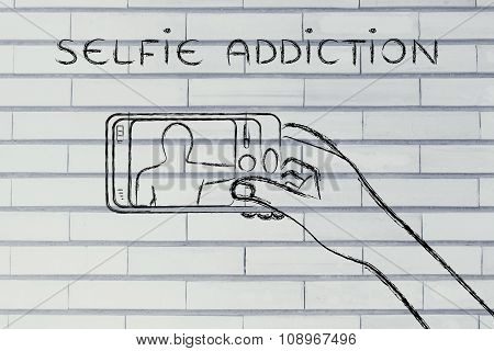 Hand Holding Smartphone Taking A Photo, With Text Selfie Addiction