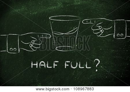 Glass Of Water And Hands Pointing, With Text Half Full?