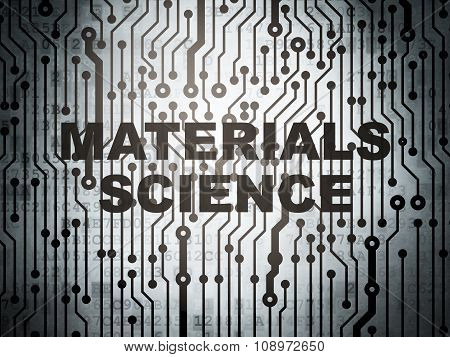 Science concept: circuit board with Materials Science