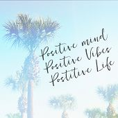 Inspirational Typographic Quote - Positive mind positive vibes positive life - with palm trees in ba poster