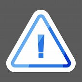 Danger Sign Flat Icon Colored Sticker. Vector Symbol Of Attention Caution. Exclamation Hazard Warnin poster