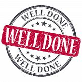 stock photo of job well done  - Well Done red grunge round stamp on white background - JPG