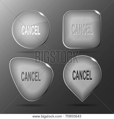 Cancel. Glass buttons. Vector illustration.