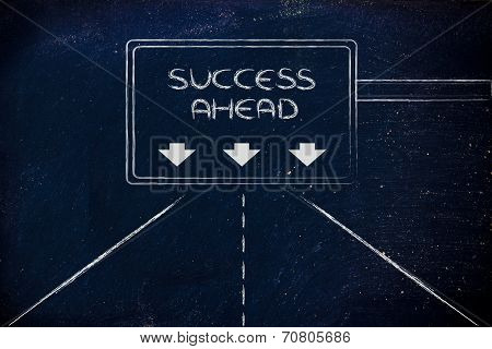 Highway Signal With Message: Success Ahead