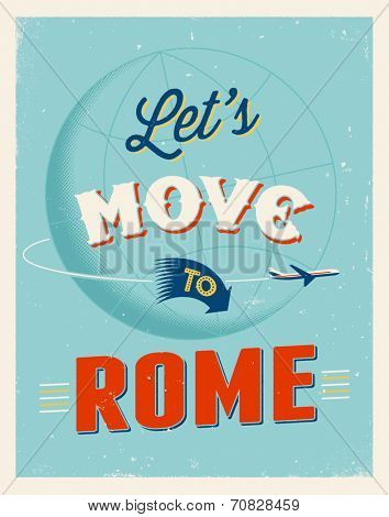 Vintage traveling poster - Let's move to Rome - Vector EPS 10.