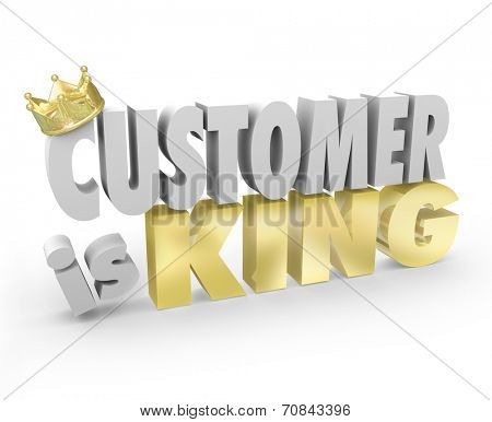 Customer is King in 3d words and a gold crown to illustrate client service and support is top priority of a company or business
