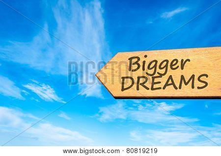 Bigger Dreams message