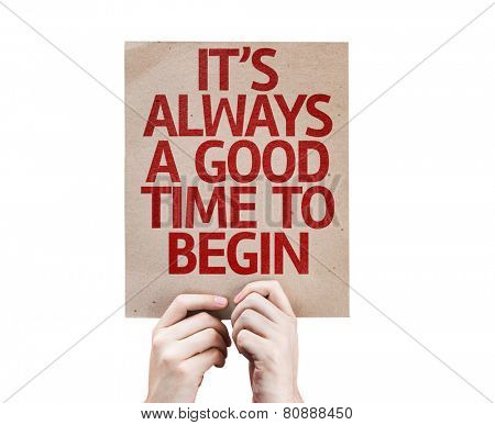 It's Always a Good Time to Begin card isolated on white background