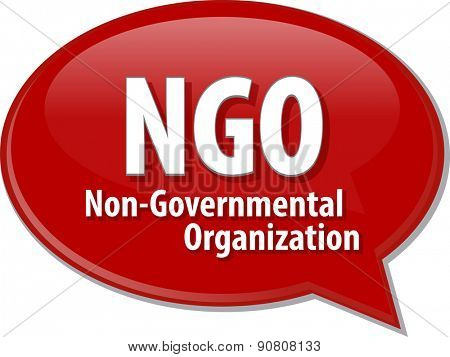 word speech bubble illustration of business acronym term NGO Non-Governmental Organization