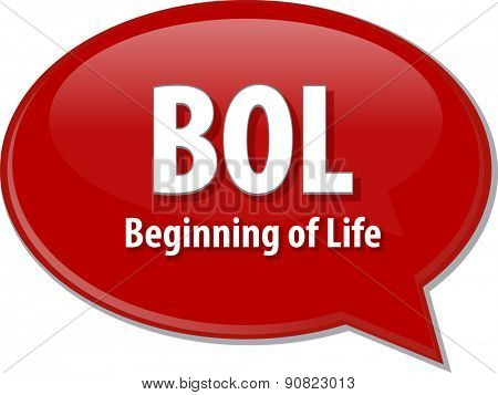 word speech bubble illustration of business acronym term BOL Beginning of Life vector