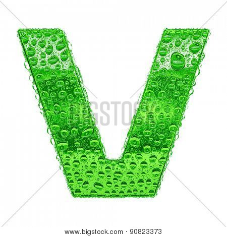 Fresh Green alphabet symbol - letter V. Water splashes and drops on transparent glass. Isolated on white