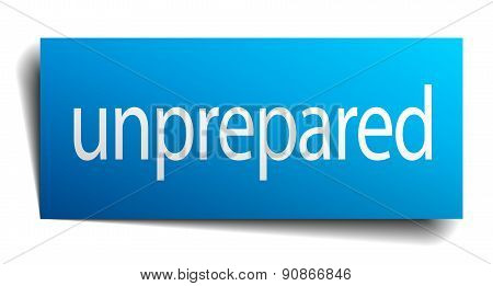 Unprepared Blue Paper Sign Isolated On White