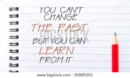 You Cannot Change The Past But You Can Learn From It