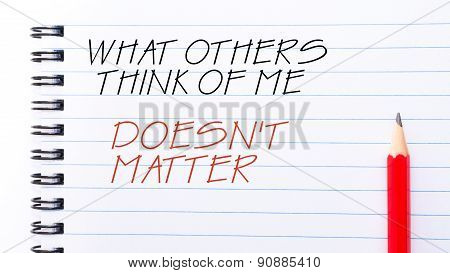 What Others Think Of Me Does Not Matter