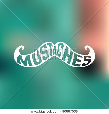 Retro hipster cincept poster or card. Mustache silhouette with word inside on blurred background