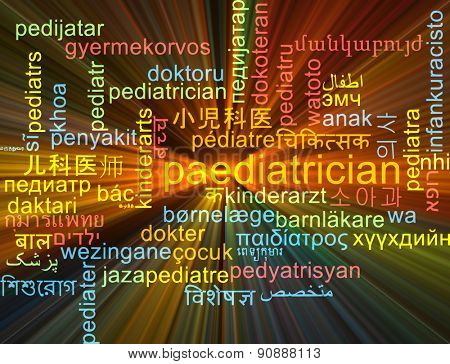 Background concept wordcloud multilanguage international many language illustration of padiatrician glowing light