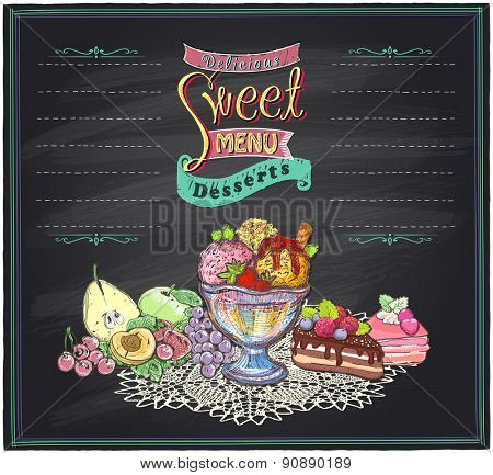 Delicious sweet desserts chalkboard menu list. Fruits, ice cream and cakes hand drawn illustration.