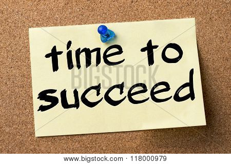 Time To Succeed - Adhesive Label Pinned On Bulletin Board