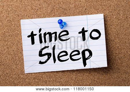 Time To Sleep - Teared Note Paper  Pinned On Bulletin Board