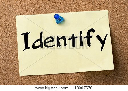 Identify - Adhesive Label Pinned On Bulletin Board