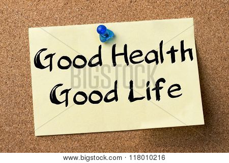 Good Health - Good Life - Adhesive Label Pinned On Bulletin Board