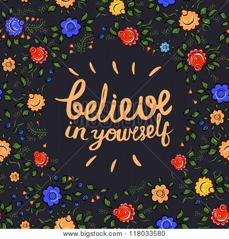 Believe In Yourself - Motivational Quote, Typography Art. Phrase Isolated On Floral Folk Background.