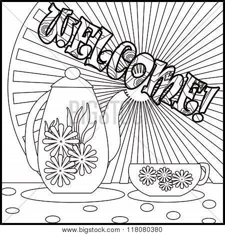 Tea Background Welcome With Pot, Cup And Flowers. Pattern For Menu, Wallpaper, Coloring Books For Ki