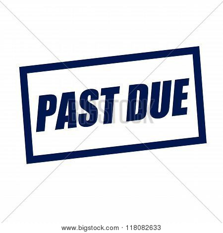 Past Due Blueblack Stamp Text On White
