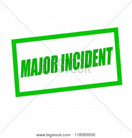 Major Incident Green Stamp Text On White