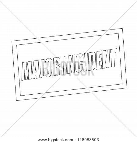 Major Incident Monochrome Stamp Text On White