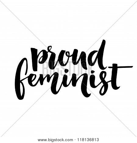 Proud feminist text, vector feminism quote for t shirt and wall art. Brush lettering feminism saying