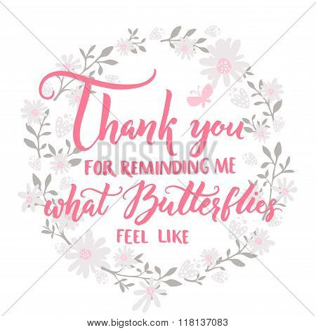 Thank you for reminding me what butterflies feel like. Quote about love and relationship. Valentines