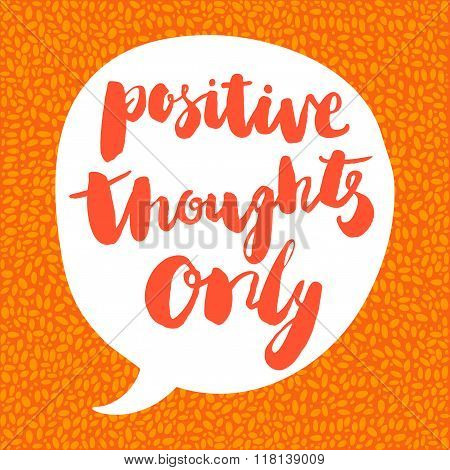 Positive thought only poster