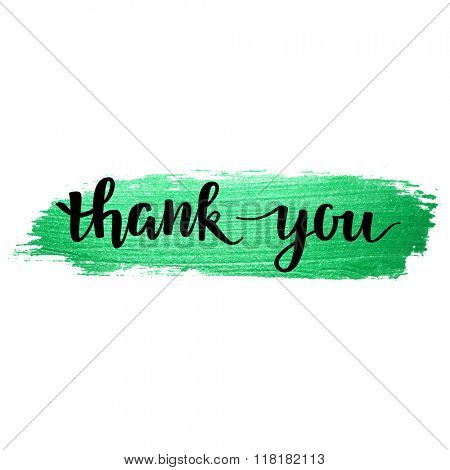 Thank You vector hand written calligraphic lettering on green watercolor background. Thanksgiving gratitude greeting card. Handmade concept.