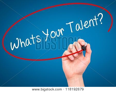 Man Hand Writing Whats Your Talent? With Black Marker On Visual Screen