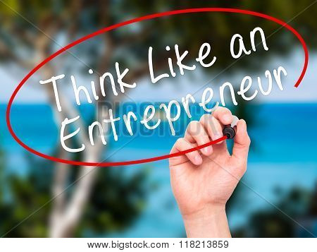 Man Hand Writing Think Like An Entrepreneur With Black Marker On Visual Screen