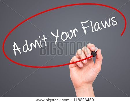 Man Hand Writing Admit Your Flaws With Black Marker On Visual Screen