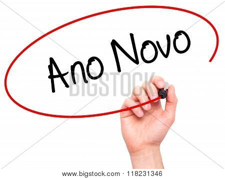 "Man Hand Writing ""ano Novo"" (in Portuguese: New Year) With Black Marker On Visual Screen"