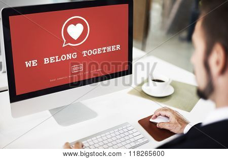 We Belong Together Valantine Romance Heart Love Passion Concept